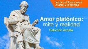 Amor Platónico, mito y realidad