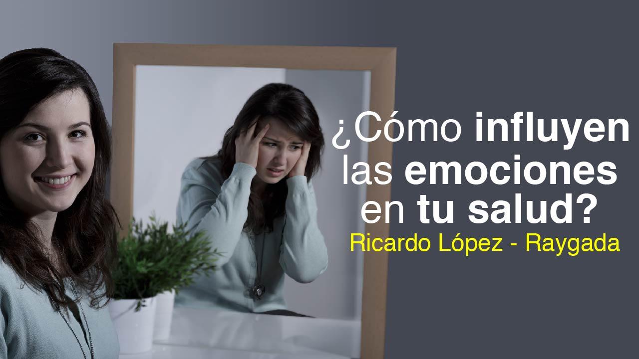Cómo influyen las emociones en tu salud