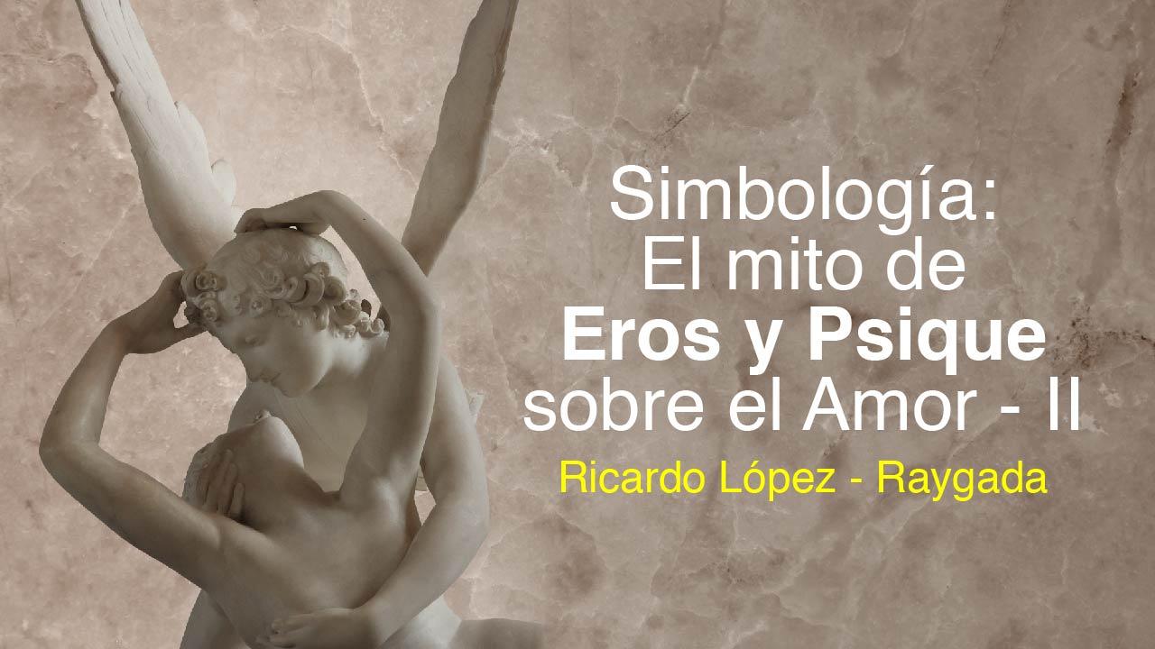 Simbolismo: El mito de Eros y Psique, sobre el Amor