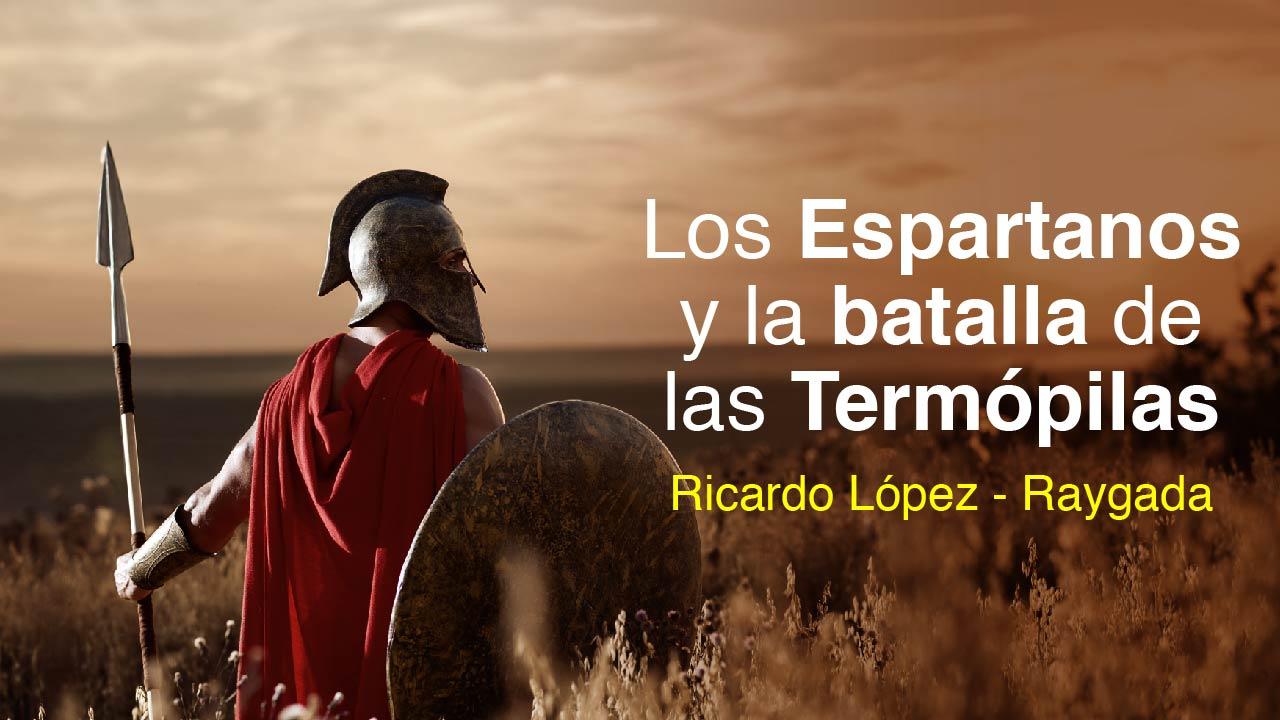 Los Espartanos y la batalla de las Termópilas