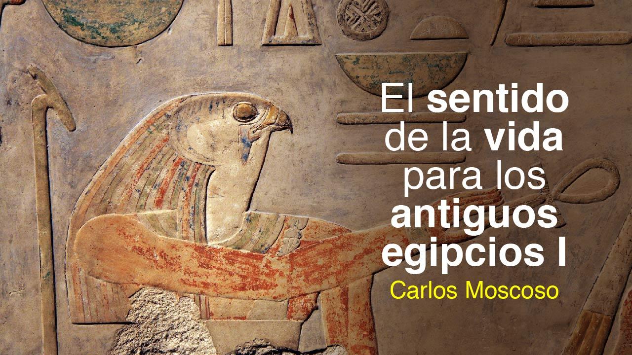 El sentido de la vida para los antiguos egipcios I