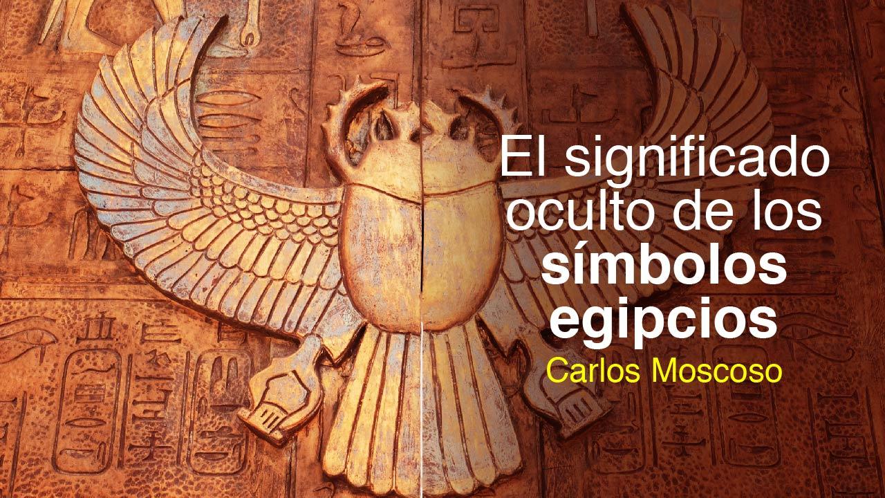 El significado oculto de los símbolos egipcios