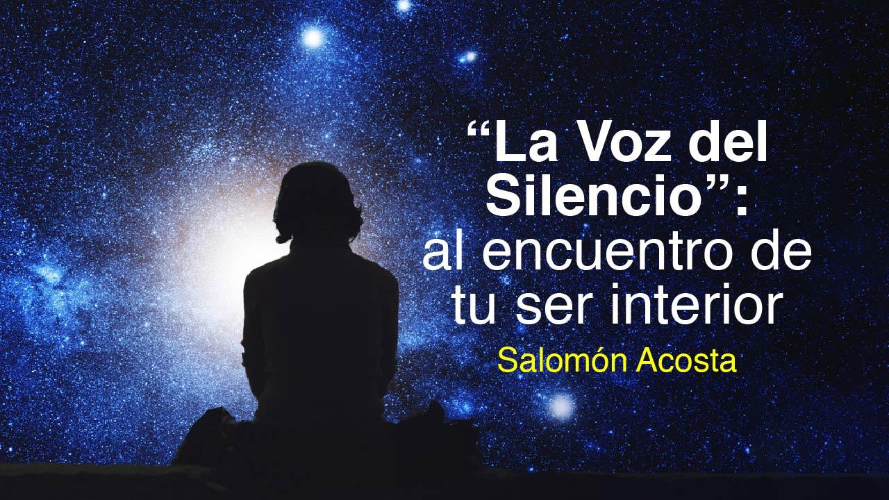 La Voz del Silencio: al encuentro con tu ser interior