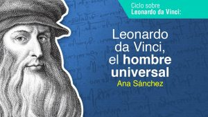 Leonardo da Vinci, el hombre universal