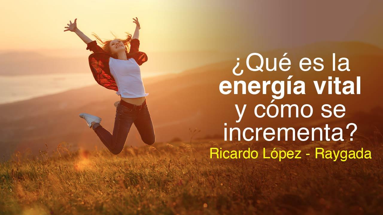Qué es la energía vital y cómo se incrementa