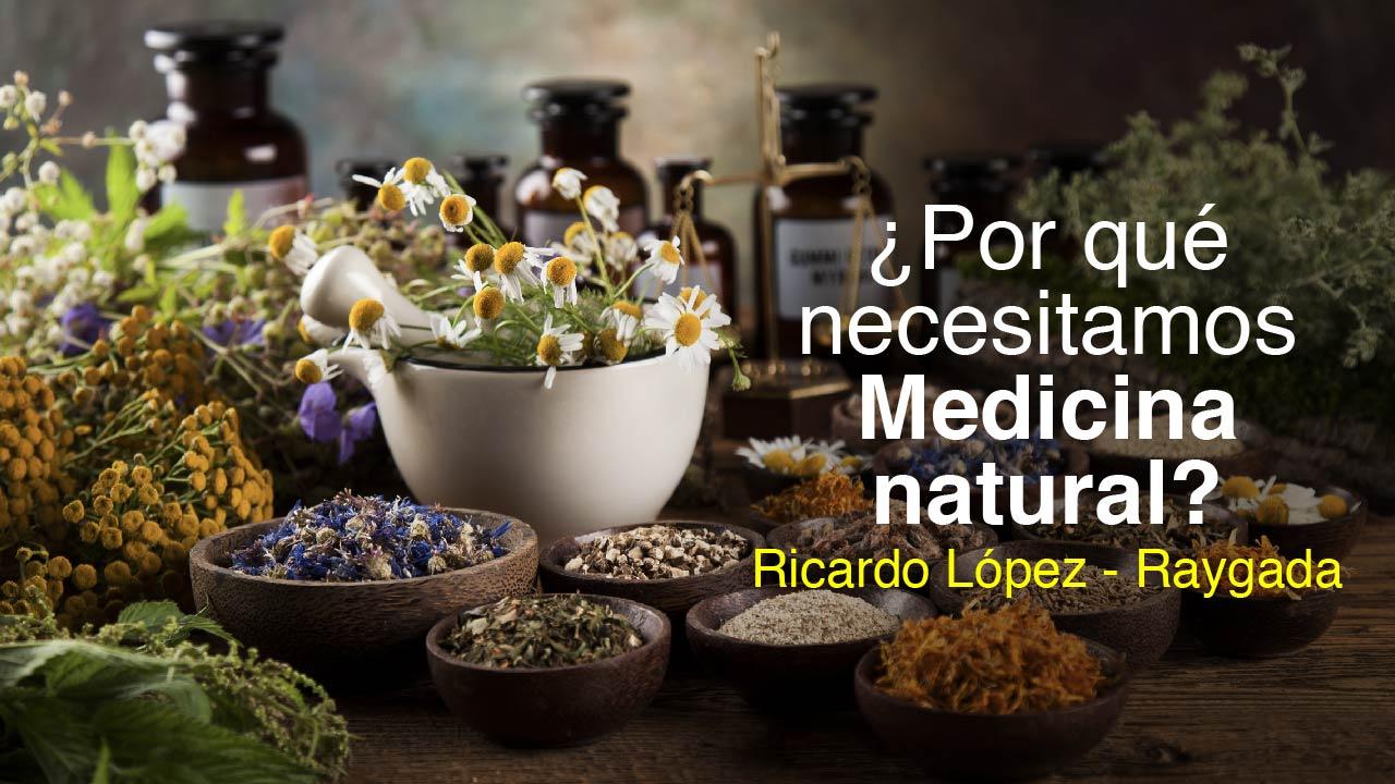 ¿Por qué necesitamos medicina natural?